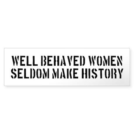 Well Behaved Women Seldom Make History Sticker (Bu