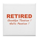 Goodbye tension hello pension Drink Coasters