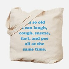 I'm so old I can Tote Bag