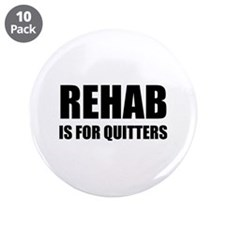 """Rehab is for quitters 3.5"""" Button (10 pack)"""