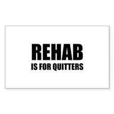 Rehab is for quitters Decal