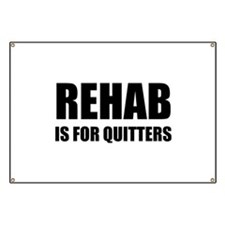 Rehab is for quitters Banner