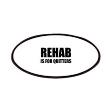 Rehab is for quitters Patches