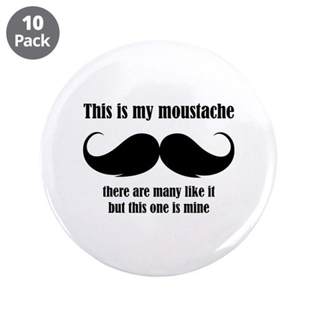 """This is my moustache 3.5"""" Button (10 pack)"""