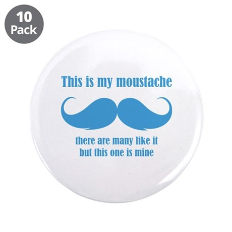 "This is my moustache 3.5"" Button (10 pack)"
