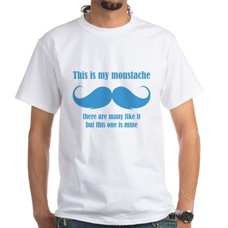 This is my moustache White T-Shirt