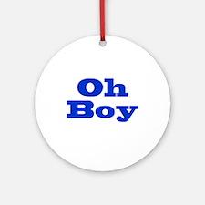 Oh Boy Ornament (Round)
