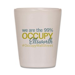 Occupy Ellsworth Shot Glass