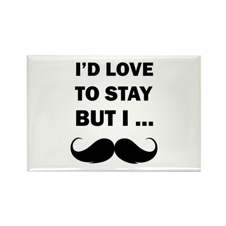 I'd love to stay but I... Rectangle Magnet (10 pac