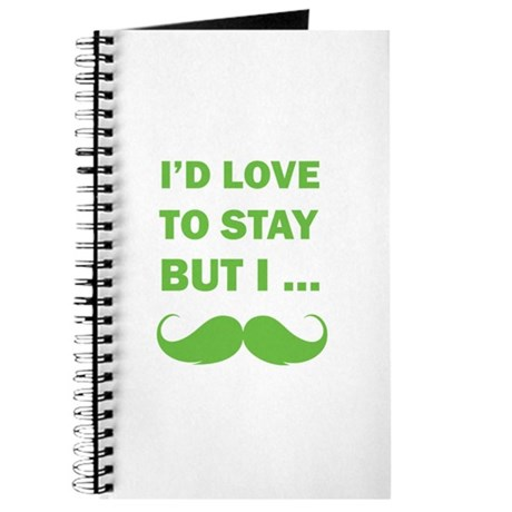 I'd love to stay but I... Journal
