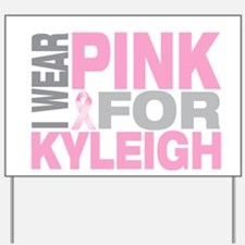 I wear pink for Kyleigh Yard Sign