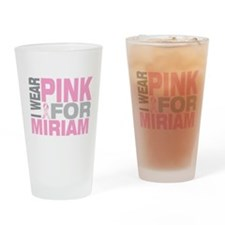 I wear pink for Miriam Drinking Glass