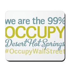 Occupy Desert Hot Springs Mousepad