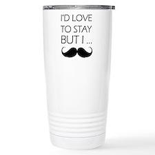 I'd love to stay but I... Travel Mug