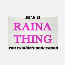 It's a Raina thing, you wouldn't u Magnets