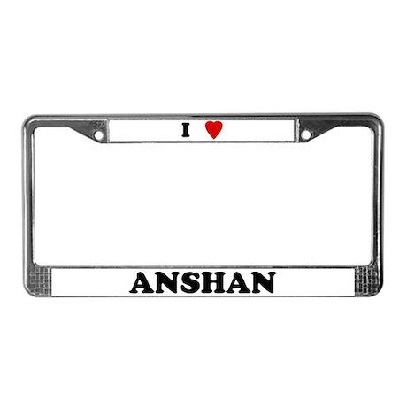 I Love Anshan License Plate Frame