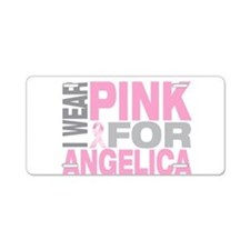 I wear pink for Angelica Aluminum License Plate