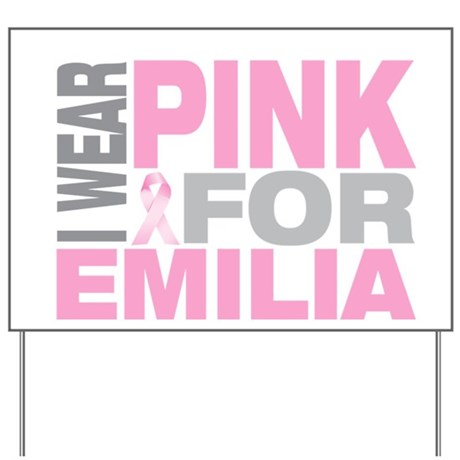 I wear pink for Emilia Yard Sign