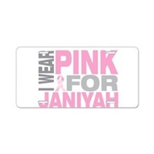 I wear pink for Janiyah Aluminum License Plate