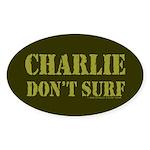 Charlie Don't Surf Oval Sticker