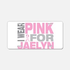 I wear pink for Jaelyn Aluminum License Plate