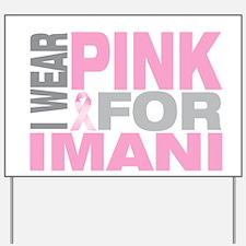 I wear pink for Imani Yard Sign