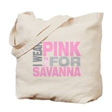 I wear pink for Savanna Tote Bag