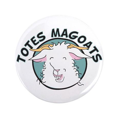 "Totes MaGoats 3.5"" Button"