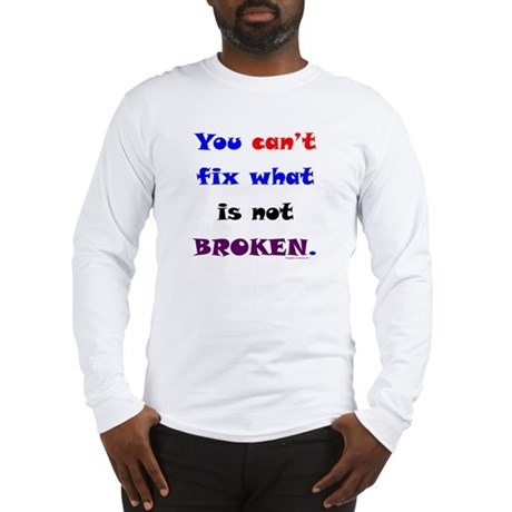 Not Broken Long Sleeve T-Shirt