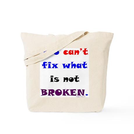 Not Broken Tote Bag