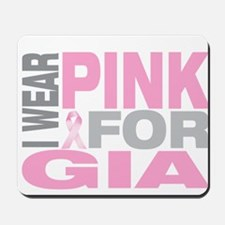 I wear pink for Gia Mousepad