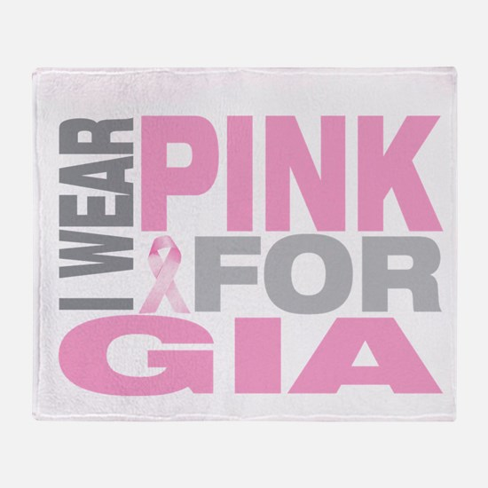 I wear pink for Gia Throw Blanket