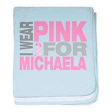 I wear pink for Michaela baby blanket