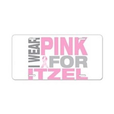 I wear pink for Itzel Aluminum License Plate