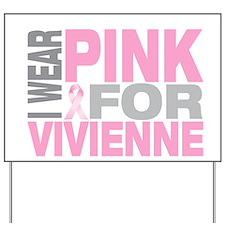 I wear pink for Vivienne Yard Sign