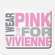 I wear pink for Vivienne Mousepad