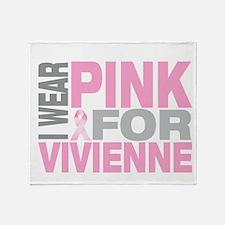 I wear pink for Vivienne Throw Blanket