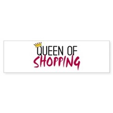 'Queen of Shopping' Bumper Sticker