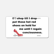 Shop Till I Drop Aluminum License Plate