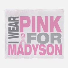 I wear pink for Madyson Throw Blanket