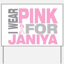 I wear pink for Janiya Yard Sign