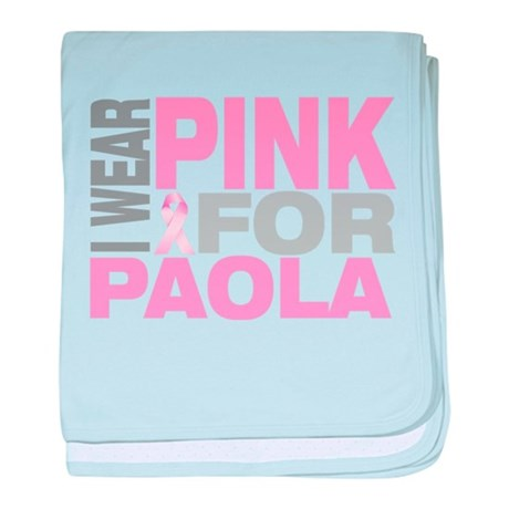 I wear pink for Paola baby blanket