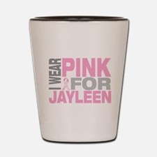 I wear pink for Jayleen Shot Glass