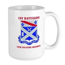 DUI - 1st Bn - 18th Infantry Regt with Text Mug