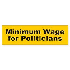 minimum wage... Bumper Bumper Sticker