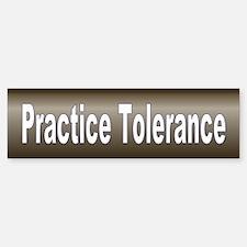tolerance... Bumper Bumper Bumper Sticker