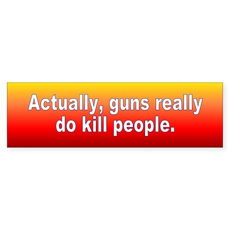 guns kill... Bumper Sticker