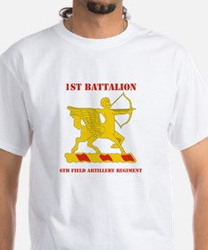 DUI - 1st Bn - 6th FA Regt with Text Shirt