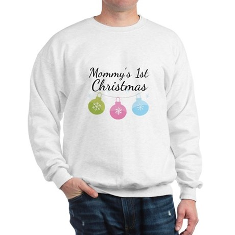 Mommy's 1st Christmas Sweatshirt