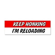 Keep Honking Im Reloading Car Magnet 10 x 3